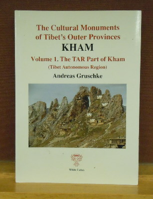 The Cultural Monuments of Tibet's Outer Provinces. Kham, Volume 1, The Thar Part of Kham. Andreas...