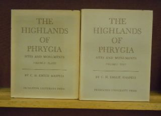 The Highlands of Phrygia; Sites and Monuments : Vol. I, Text; Vol. II, Plates. C. H. Emilie Haspels