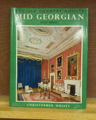 English Country Houses : Mid Georgian, 1760-1800. Christopher Hussey