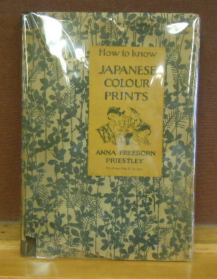 How To Know Japanese Colour Prints. Anna Freeborn Priestley