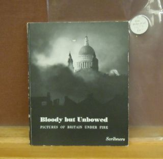 Bloody but Unbowed : Pictures of Britain Under Fire. Lee Miller, photographs, ed Ernestine Carter