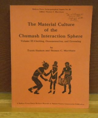 The Material Culture of the Chumash Interaction Sphere. Volume III : Cloth, Ornamentation, and...
