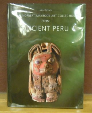 The Norbert Mayrock Art Collection from Ancient Peru