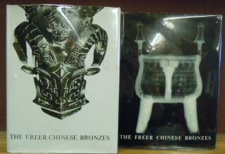 The Freer Chinese Bronzes: Volume I, Catalogue; Volume II, Technical Studies. Rutherford John...
