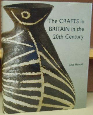 The Crafts in Britain in the 20th Century. Tanya Harrod