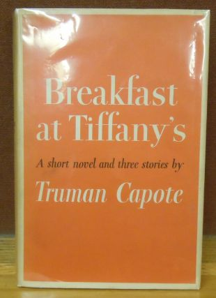 Breakfast at Tiffany's, A Short Novel and Three Stories. Truman Capote.