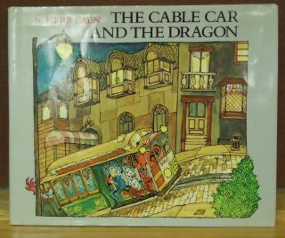 The Cable Car and the Dragon. Herb Caen