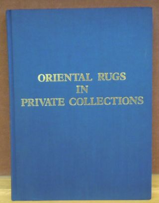 Oriental Rugs in Private Collections. L. W. Harrow