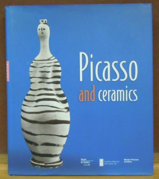 Picasso and Ceramics. Paul Bourassa, cur.