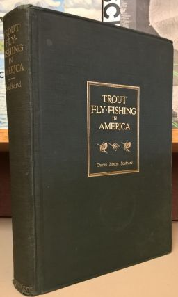 Trout Fly-Fishing in America. Charles Zibeon Southland