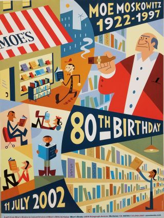 Moe Moskowitz's 80th Birthday Poster. Michael Bartolos