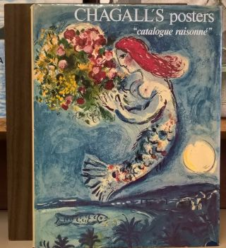 Chagall's Posters: A Catalogue RaisonnâE. Marc Chagall, Charles Sorlier