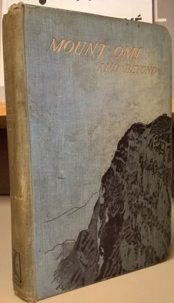 Mount Omi and Beyond: A Record of Travel on the Thibetan Border. Archibald John Little.