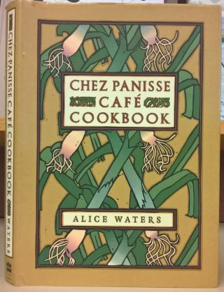 Chez Panisse Café Cookbook. Alice L. Waters, David Tanis, Fritz Streiff