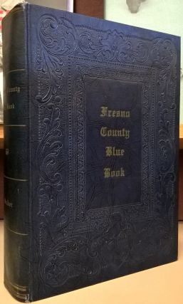 The Fresno County Blue Book. Ben. R. Walker