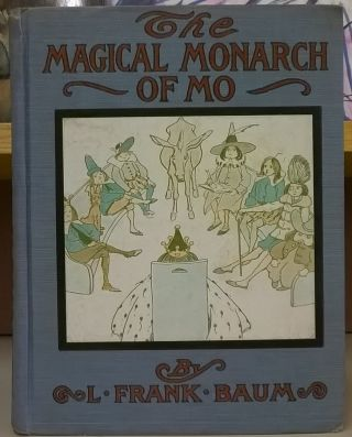 The Magical Monarch of Mo. L. Frank Baum