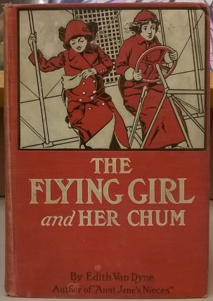 The Flying Girl and Her Chum. Edith van Dyne