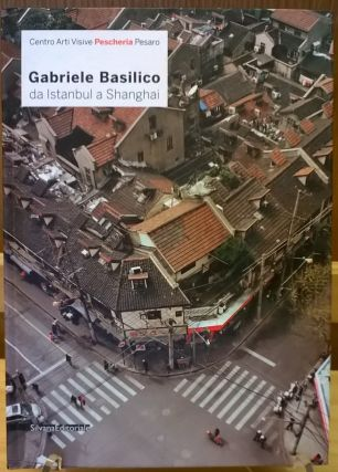 Gabriele Basilico: From Istanbul to Shanghai (English and Italian Edition). Gabriele Basilico