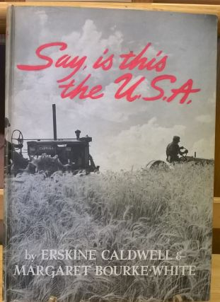 Say, is this the USA. Erskine Caldwell, Margaret Bourke-White