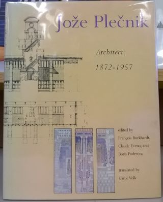 Joze Plecnik, Architect, 1872-1957 (English and French Edition). Francois Burkhardt, etc