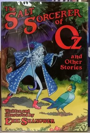 The Salt Sorcerer of Oz and Other Stories. Eric Shanower
