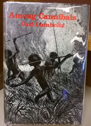 Among Cannibals: Account of Four Years Travels in Australia. Carl Lumgolt