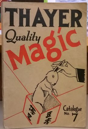 Thayer Quality Magic, Catalogue No. 7. F. G. Thayer