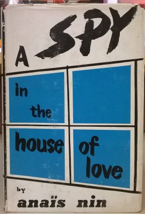 A Spy in the House of Love. Anais Nin
