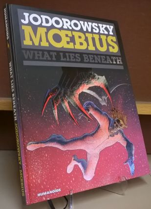 What Lies Beneath. Alejandro Jodorowsky, Moebius