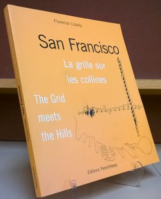 San Francisco: The Grid meets the Hills. Florence Lipsky