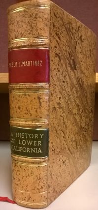 a History of Lower California. Pablo L. Martinez