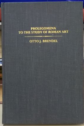 Prolegomena to the Study of Roman Art. Otto Brendel