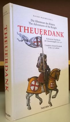 Theuerdank: The Adventures of the Knight. Kaiser Maximillian I., Stephan Fussel