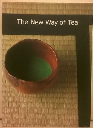 The New Way of Tea. International Chado Culture Foundation