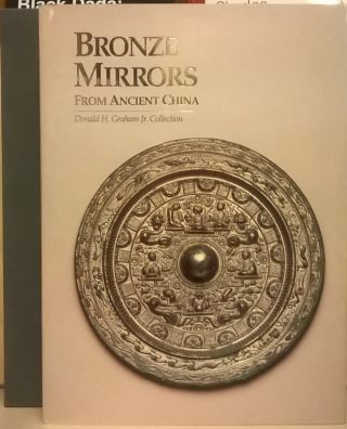 Bronze Mirrors From Ancient China. Toru Nakano, cur.