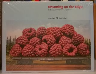 Dreamin on the Edge: Poets & Book Artists in California. Alastair Johnston