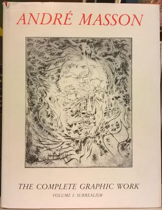 Andre Masson: The Complete Graphic Work, Volume 1: Surrealism