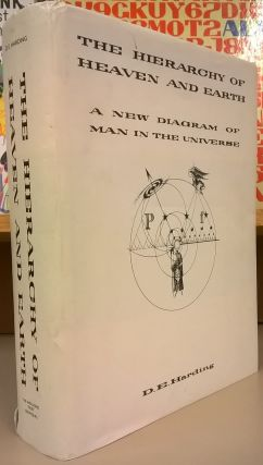 The Hierarchy of Heaven and Earth: A New Diagram of Man in the Universe. D. E. Harding.