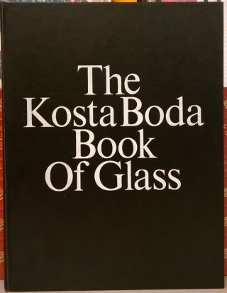 The Kosta Boda Book of Glass. Kosta Boda