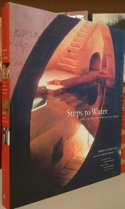 Steps to Water: The Ancient Stepwells of India. Morna Livingston
