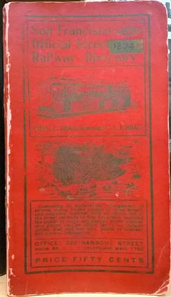 San Francisco Official Street Railway Directory. Chas C. Hoag