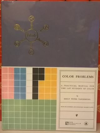 Color Problems: A Practical Manual for the Lay Student of Color. Emily Noyes Vanderpoel.