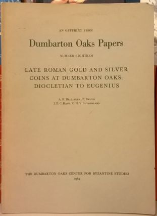 late Roman Gold and Silver Coins at Dumbarton Oaks: Diocletian to Eugenius (Dumbarton Oaks...