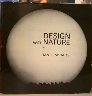 Design with Nature. Ian L. McHarg
