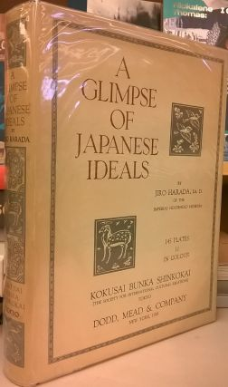 A Glimpse of Japanese Ideals: Lectures on Japanese Art and Culture. Jiro Harada