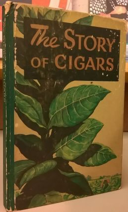 The Story of Cigars. Cigar Institute of America
