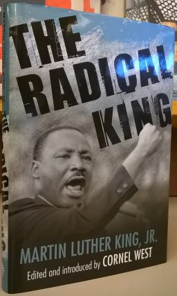 The Radical King. Martin Luther King, Cornel West.