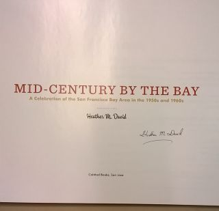 Mid-Century by the Bay: A Celebration of the San Francisco Bay Area in the 1950s and 1960s