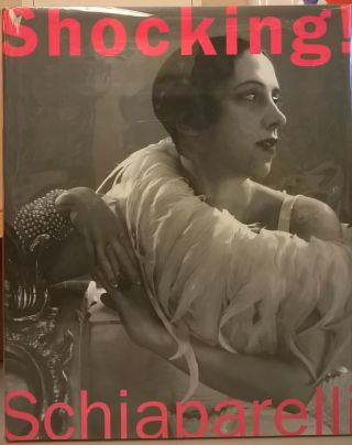 Shocking! The Art and Fashion of Elsa Schiaparelli. Dilys E. Blum