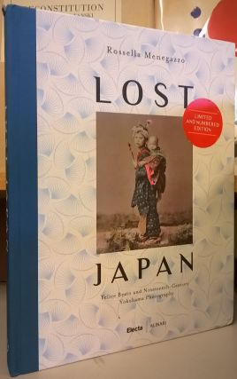 Lost Japan: Felice Beto and Nineteenth-Century Yokohama Photography. Rossella Menegazzo